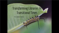 Transforming Libraries in Transitional Times