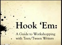 Hook 'Em: A Guide to Workshopping with Tween/Teen Writers